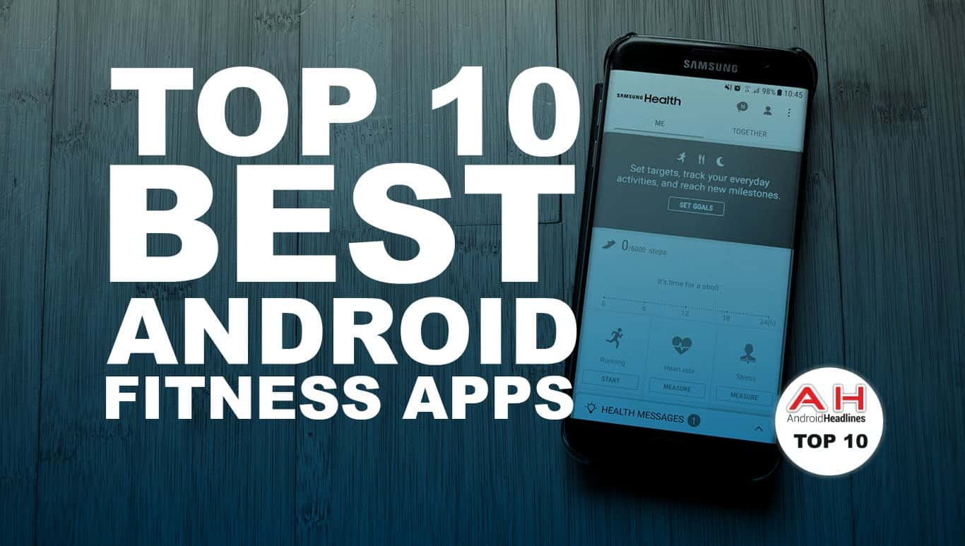 Top 10 Best Android Fitness Apps AH