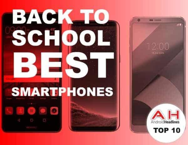 Back to School Buying Guide 2017: Best Smartphones