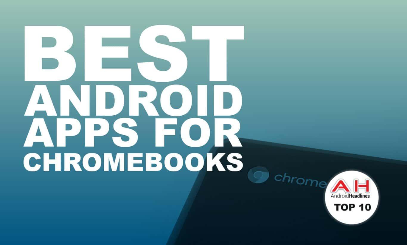 best android apps chromebooks july 2017. Black Bedroom Furniture Sets. Home Design Ideas