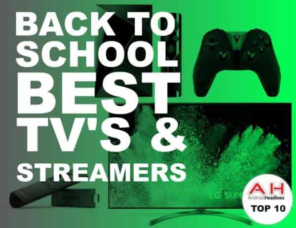 Back to School Buying Guide 2017: Best TV's & Streaming Devices