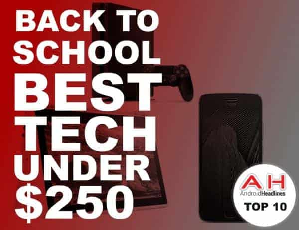 Back To School Buying Guide 2017: Best Tech Under $250