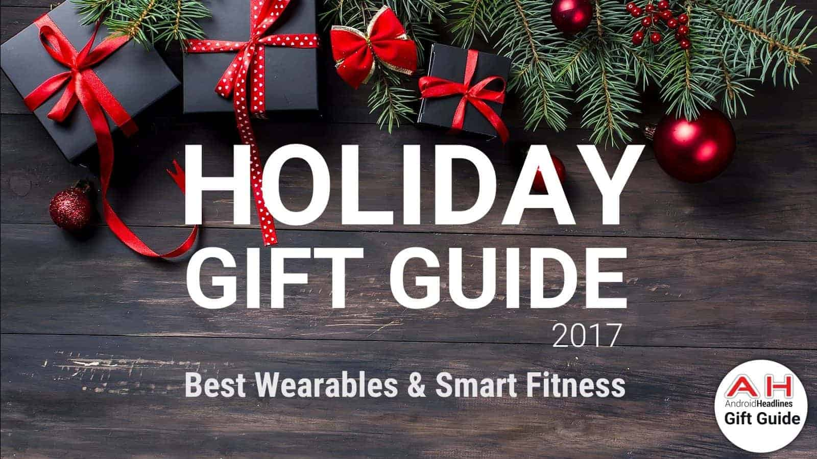 Holiday Gift Guide 2017 2018 Best Wearables Smart Fitness
