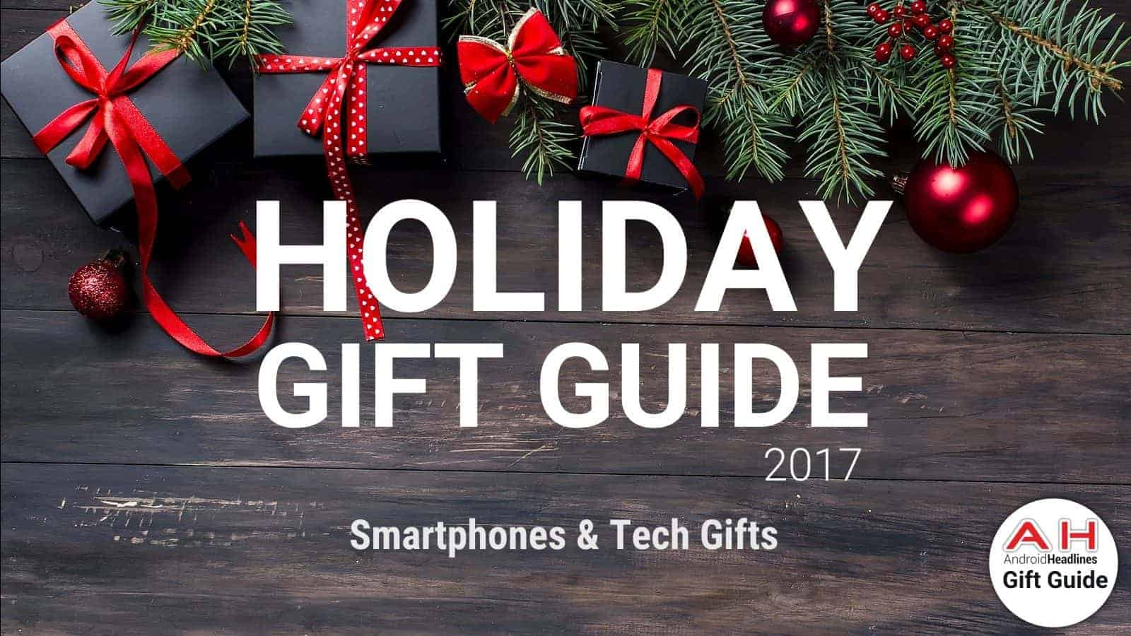 Holiday gift guide 2017 2018 the ultimate smartphone tech holiday gift guide 2017 2018 the ultimate smartphone tech gift guide androidheadlines negle Gallery