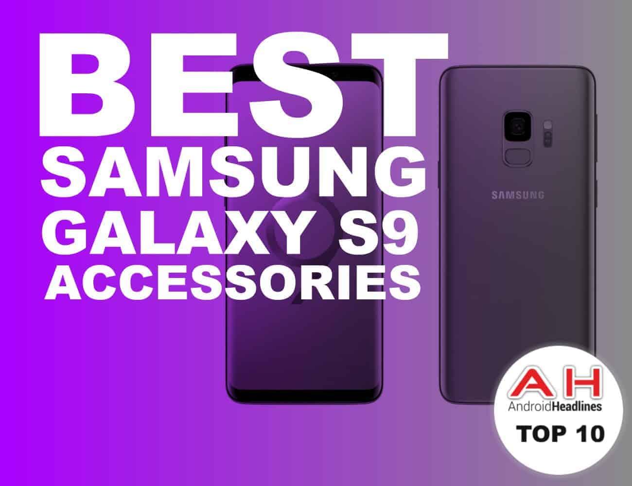 BEST SAMSUNG GALAXY S9 ACCESSORIES FEB AH