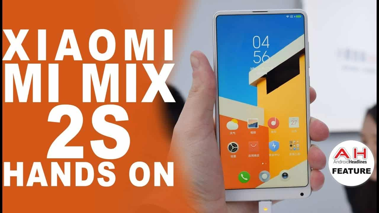 Video Hands On With Xiaomi Mi Mix 2s Android Flagship News