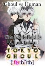 tokyo ghoul re birth 1