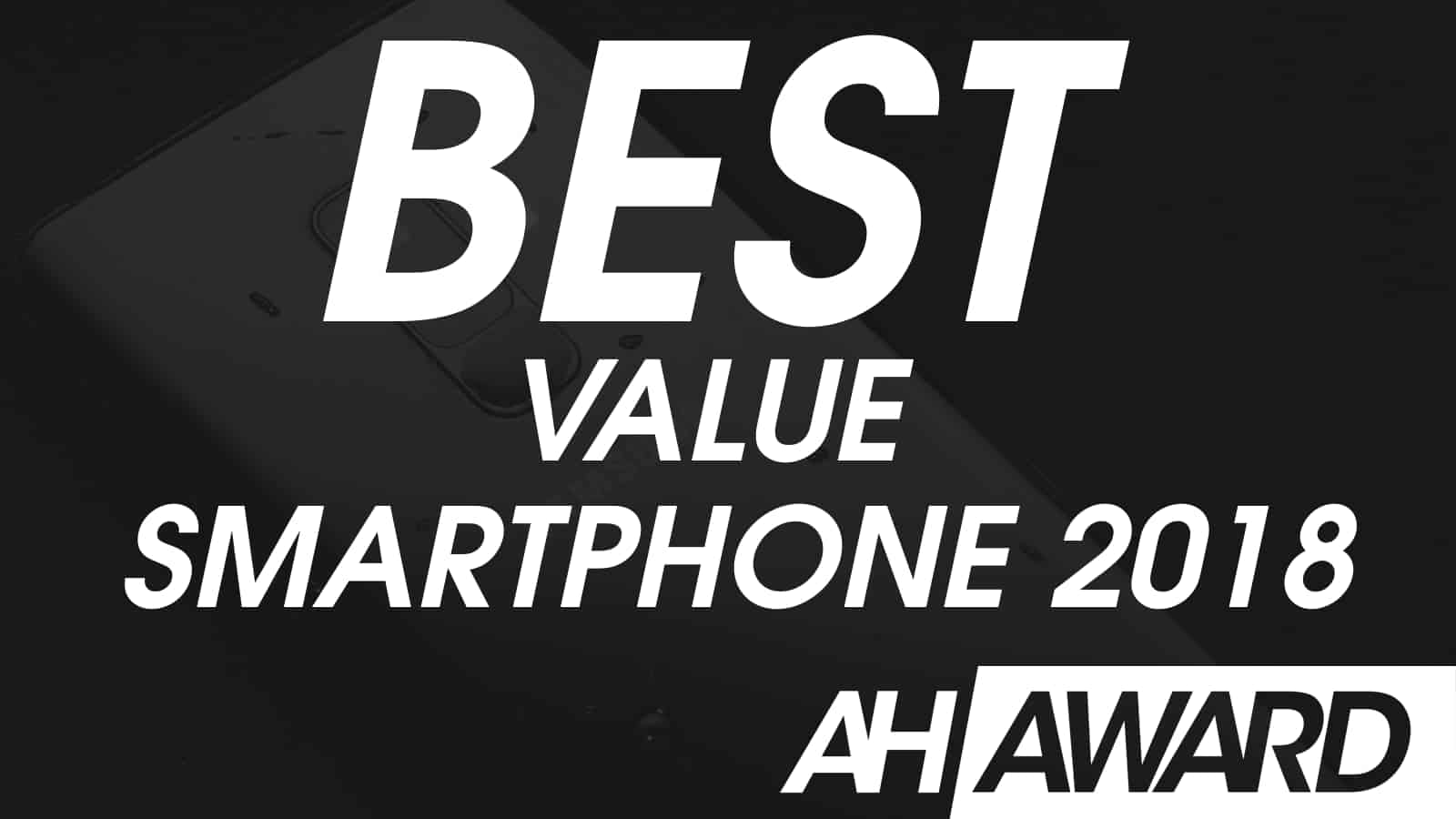 ANDROID HEADLINES AWARDS 2018 BEST VALUE SMARTPHONE