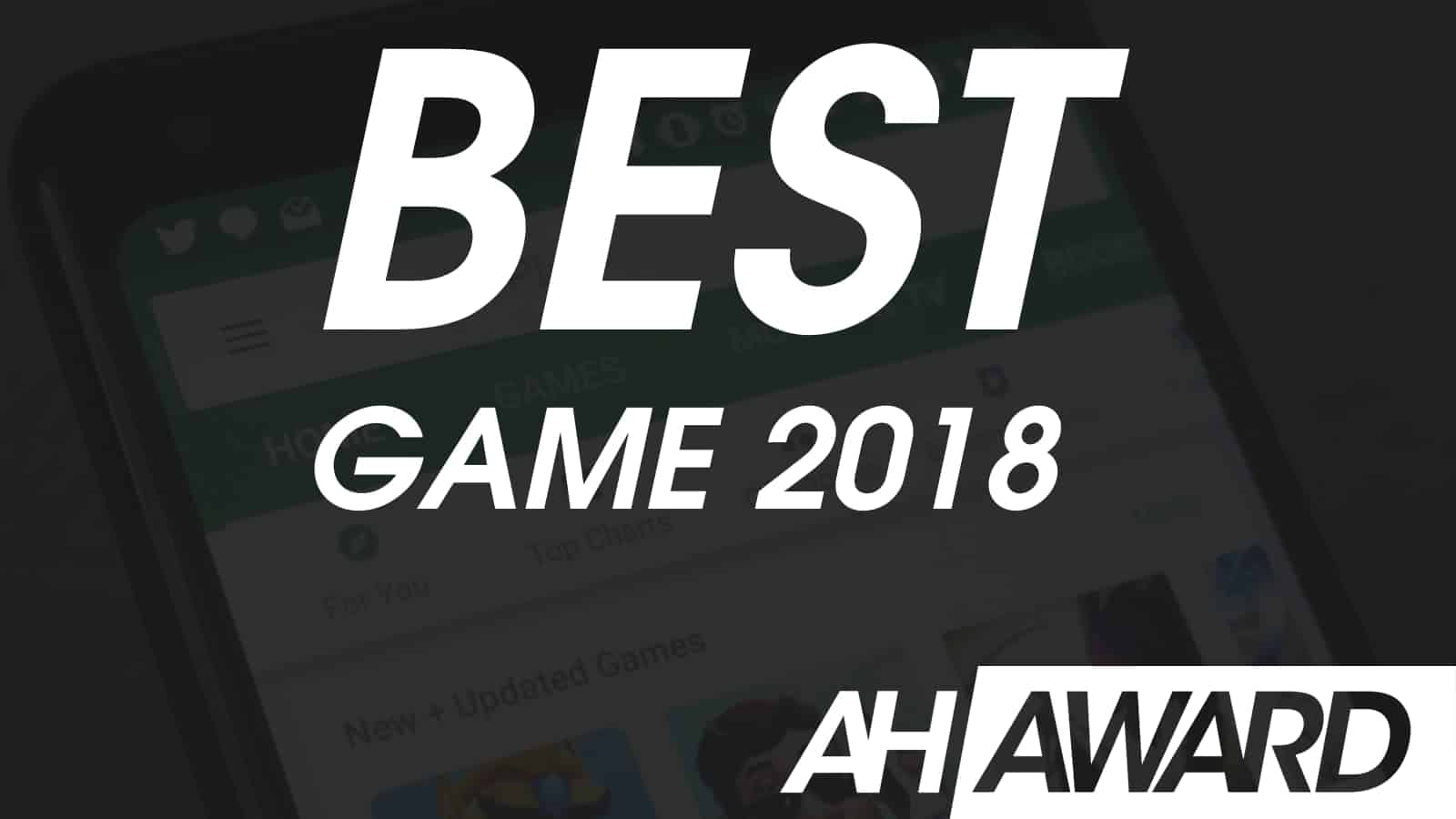 ANDROID HEADLINES AWARDS BEST GAME 2018