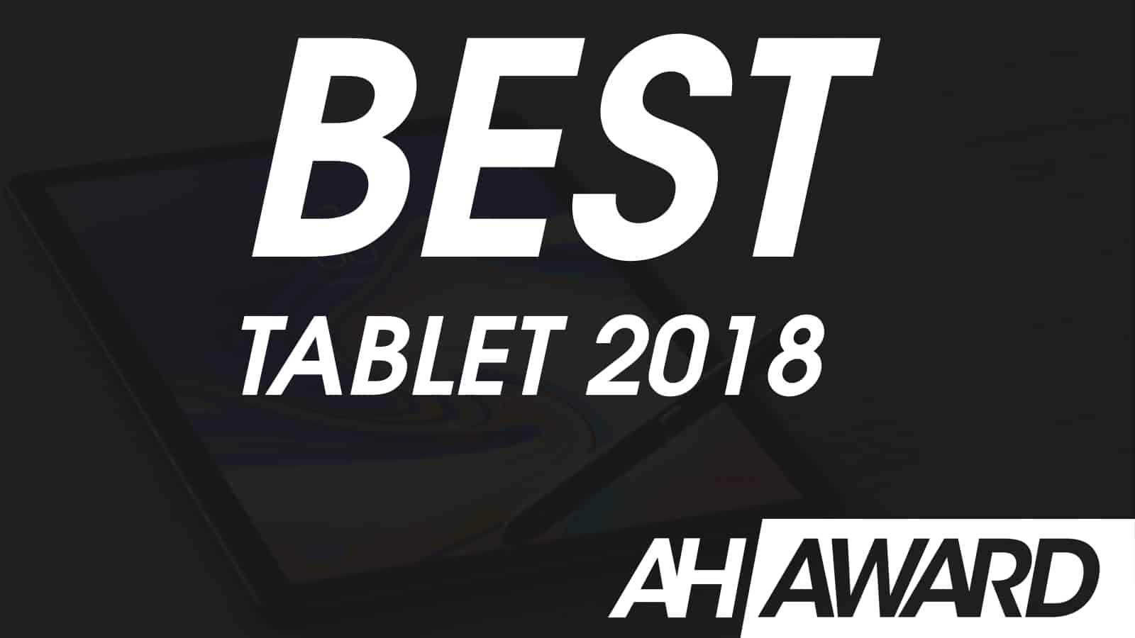 ANDROID HEADLINES AWARDS BEST TABLET 2018