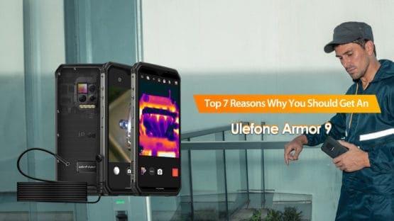Ulefone Armor 9 7 reasons to buy