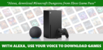 Xbox Game Pass Alexa Skill (2)